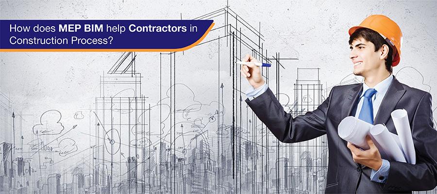 How does MEP BIM help Contractors in Construction Process?